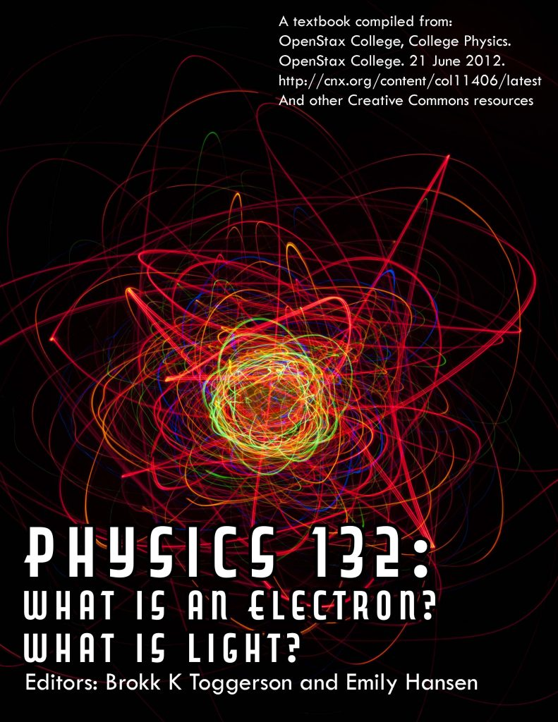 Physics 132: What is an Electron? What is Light?